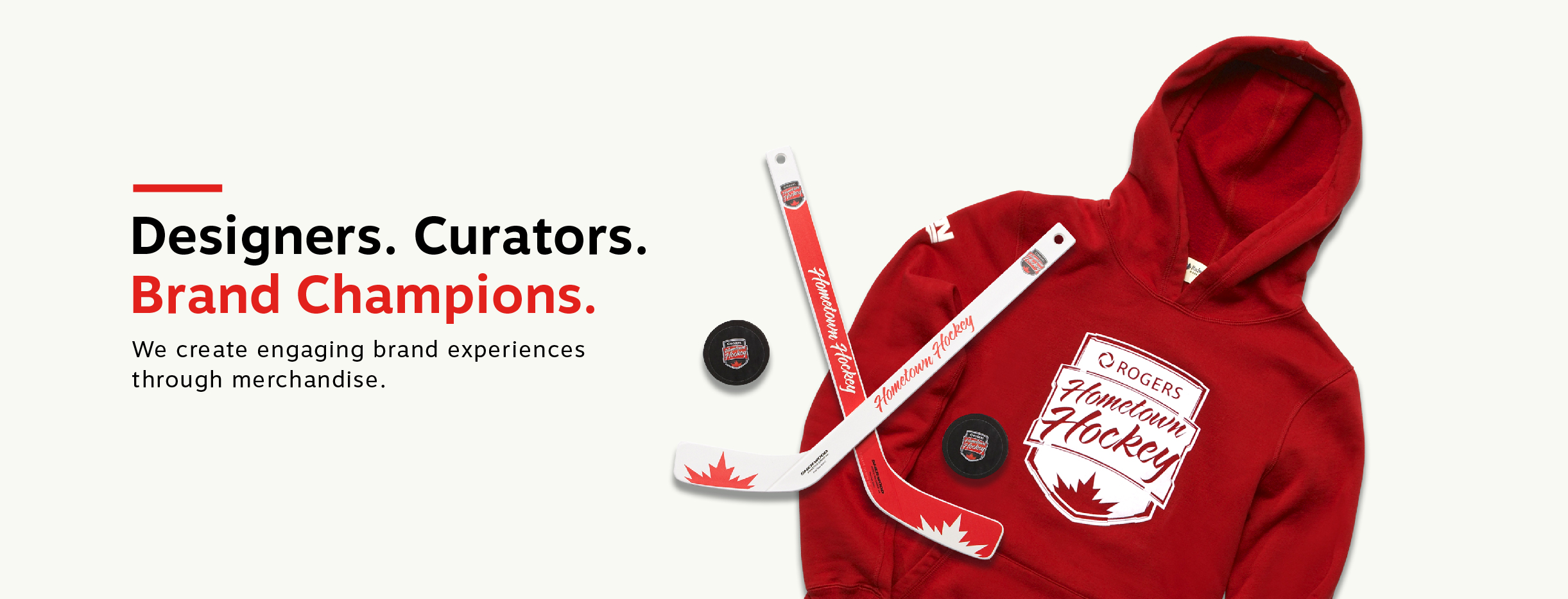 Staples Promotional Products created Rogers branded Hometown Hockey sweater, pucks and mini-sticks.